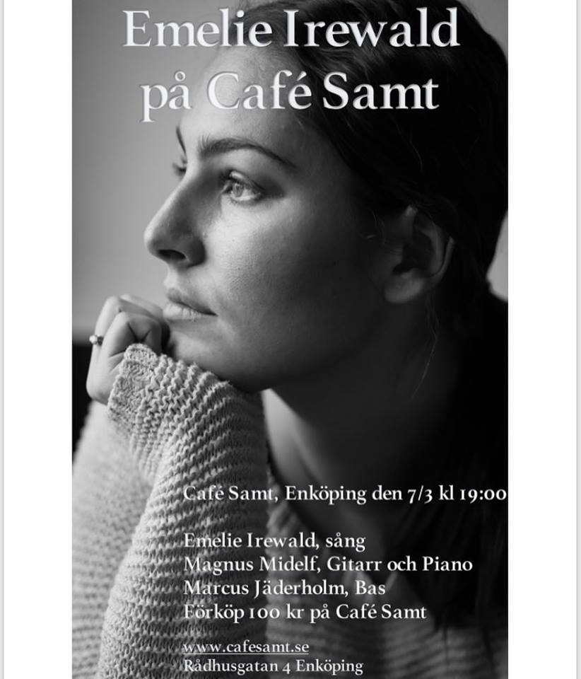 7th of march an intimate gig with Emelie Irewald in Enköping